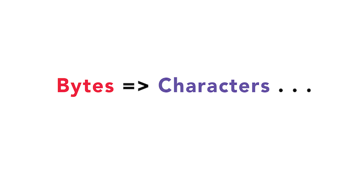 Bytes Are Converted To Characters