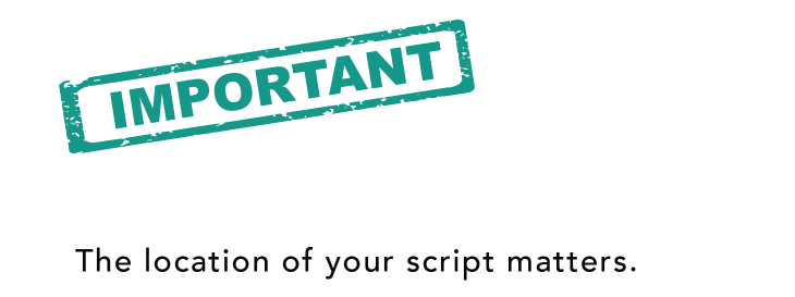 The Location Of Your Script Matters