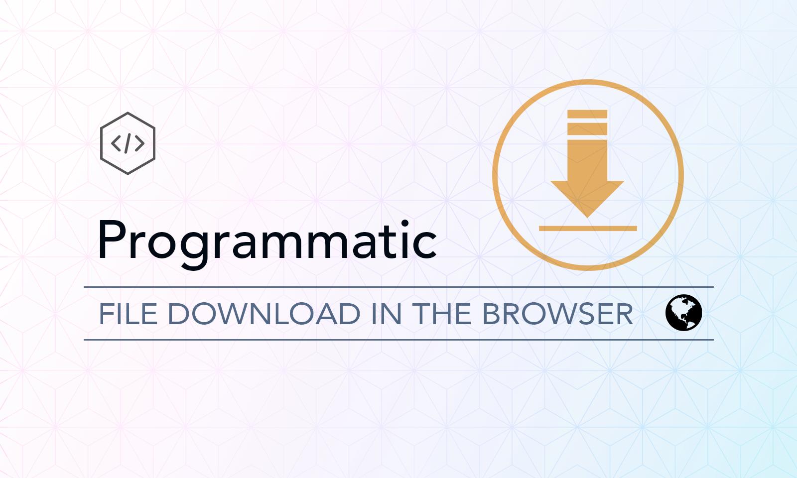 Programmatic file downloads in the browser   LogRocket Blog