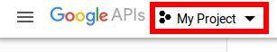 Google APIs My Project Dropdown