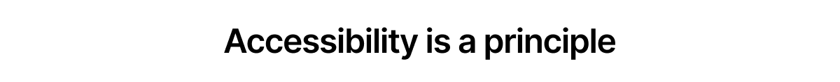 A picture of the words 'accessibility is a principle.'