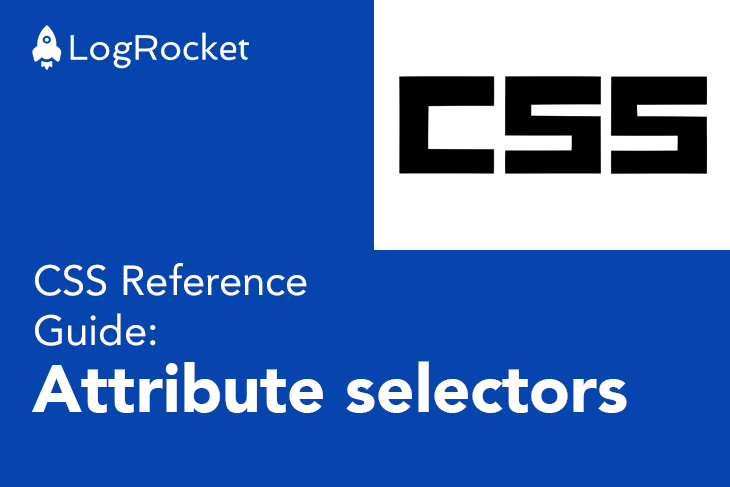 CSS Reference Guide: Attribute Selectors