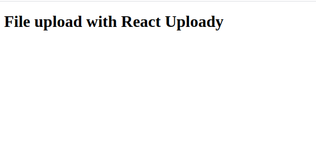 File Upload With React Uploady Example