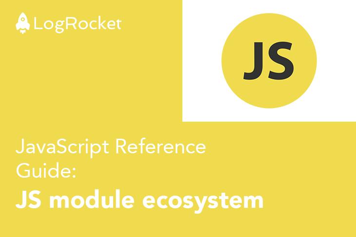 JavaScript Guide for JS Module Ecosystem
