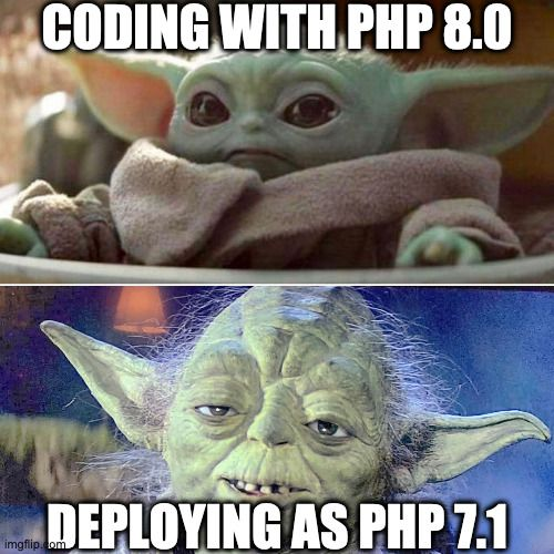 A Meme Making Light of Coding with PHP 8.0 and Deploying as PHP 7.1