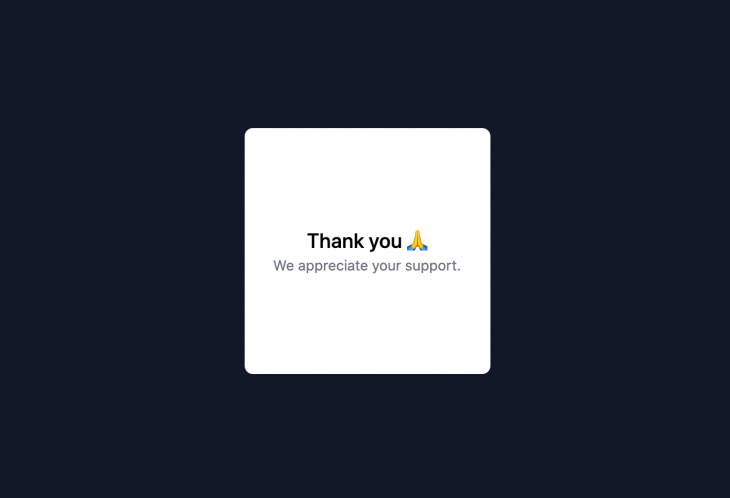 """Screenshot of a basic app with a dark background and a white square that says """"thank you we appreciate your support"""""""