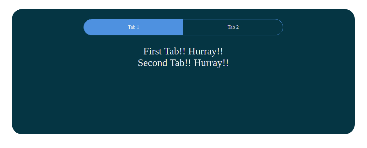 """Screenshot of same React app with tabs as before, but with """"first tab! Hurray"""" and """"Second tab! Hurray!"""" written below both tabs"""