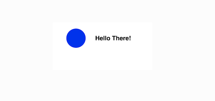 """A Blue Circle And """"Hello There!"""" Elements Render In Boxes"""