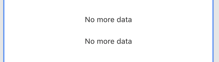 """Showing """"No more data"""""""